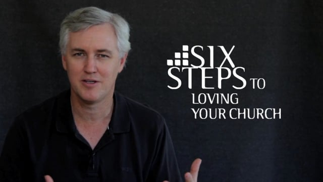 6 steps to loving your church
