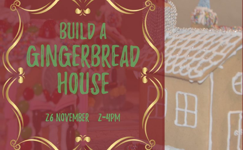 Build a Gingerbread House (26 November)